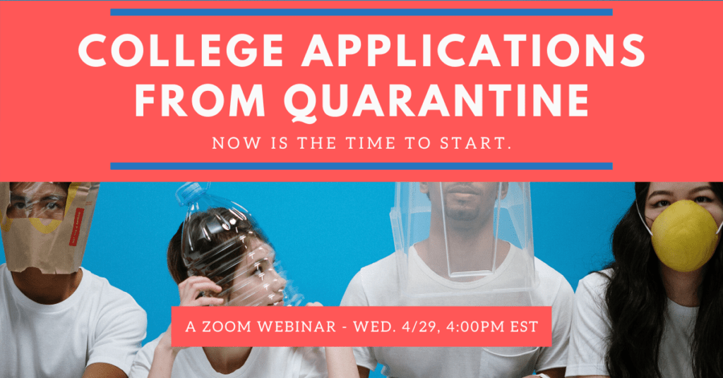 College Applications From Quarantine Zoom Webinar 4.29