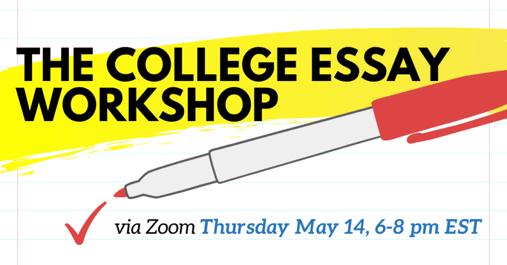 The College Essay Zoom Workshop 5.14 banner