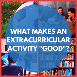 "What makes an Extracurricular Activity ""Good""? Banner"